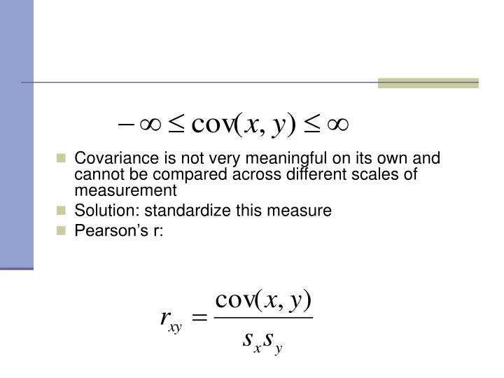 Covariance is not very meaningful on its own and cannot be compared across different scales of measurement