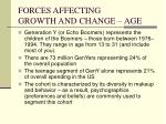 forces affecting growth and change age7