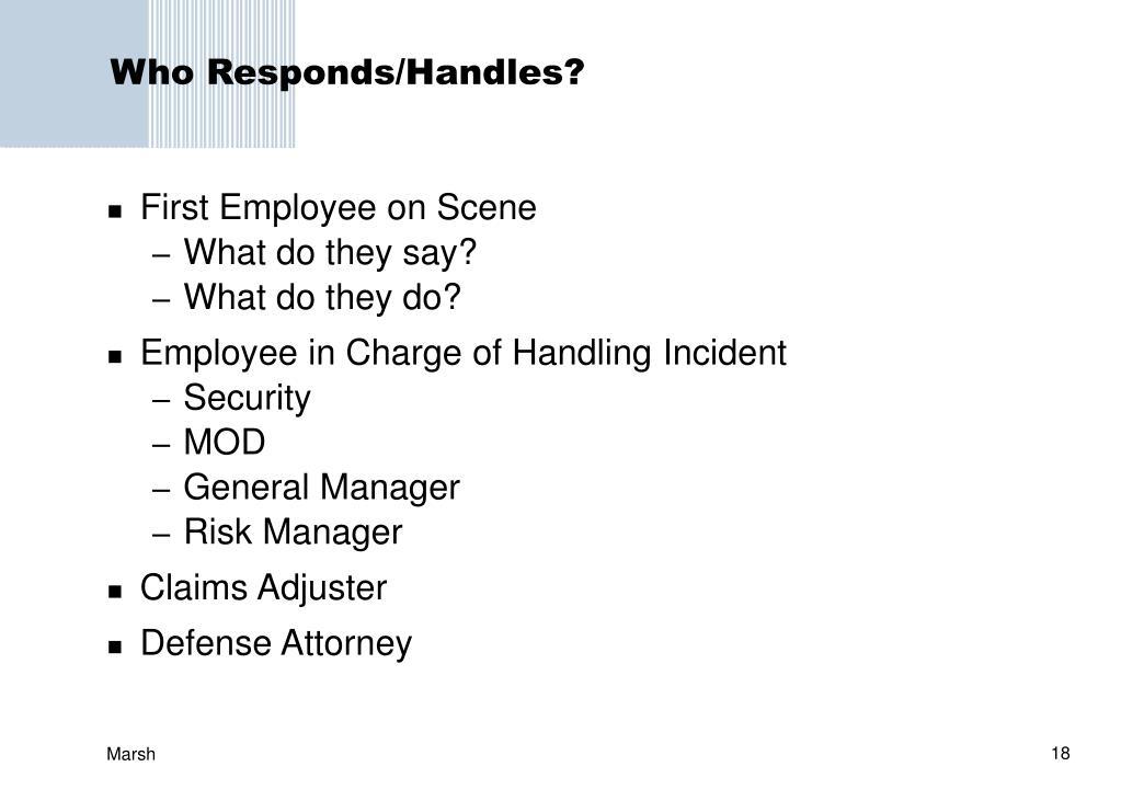 Who Responds/Handles?