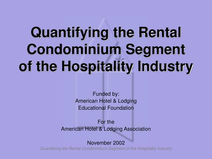 Quantifying the rental condominium segment of the hospitality industry