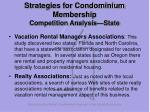 strategies for condominium membership competition analysis state