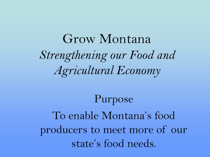 Grow montana strengthening our food and agricultural economy l.jpg