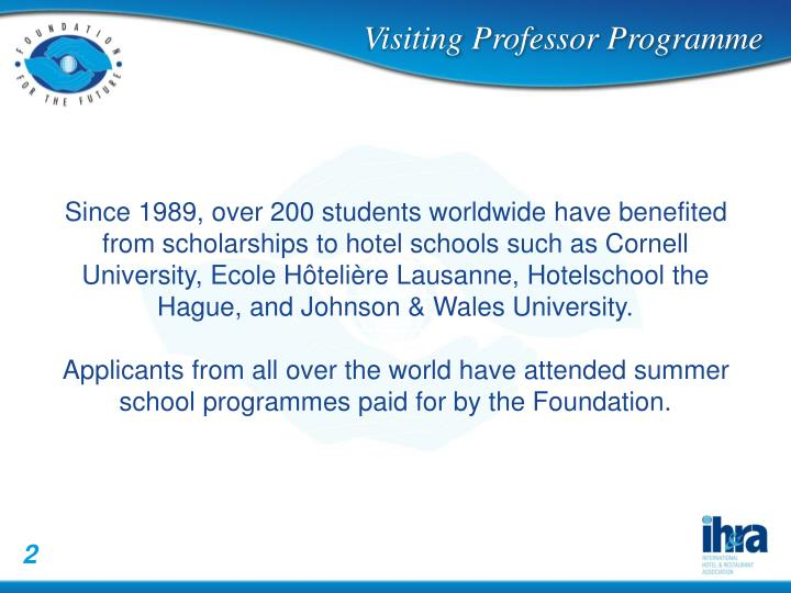Since 1989, over 200 students worldwide have benefited from scholarships to hotel schools such as Co...