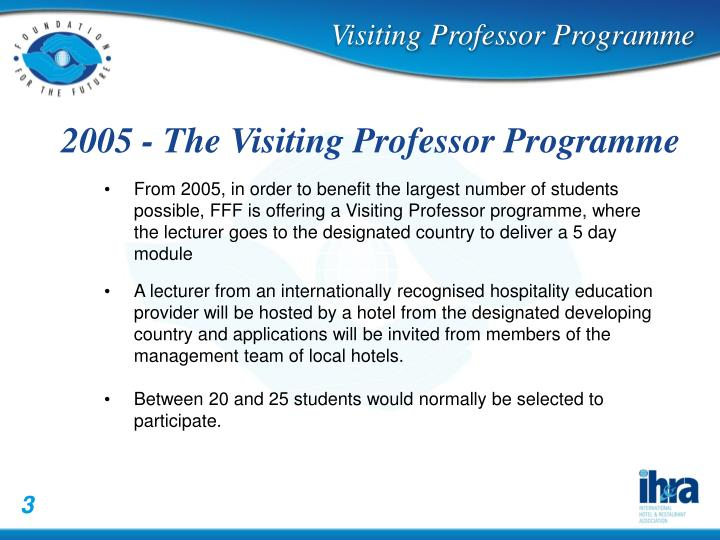 2005 - The Visiting Professor Programme