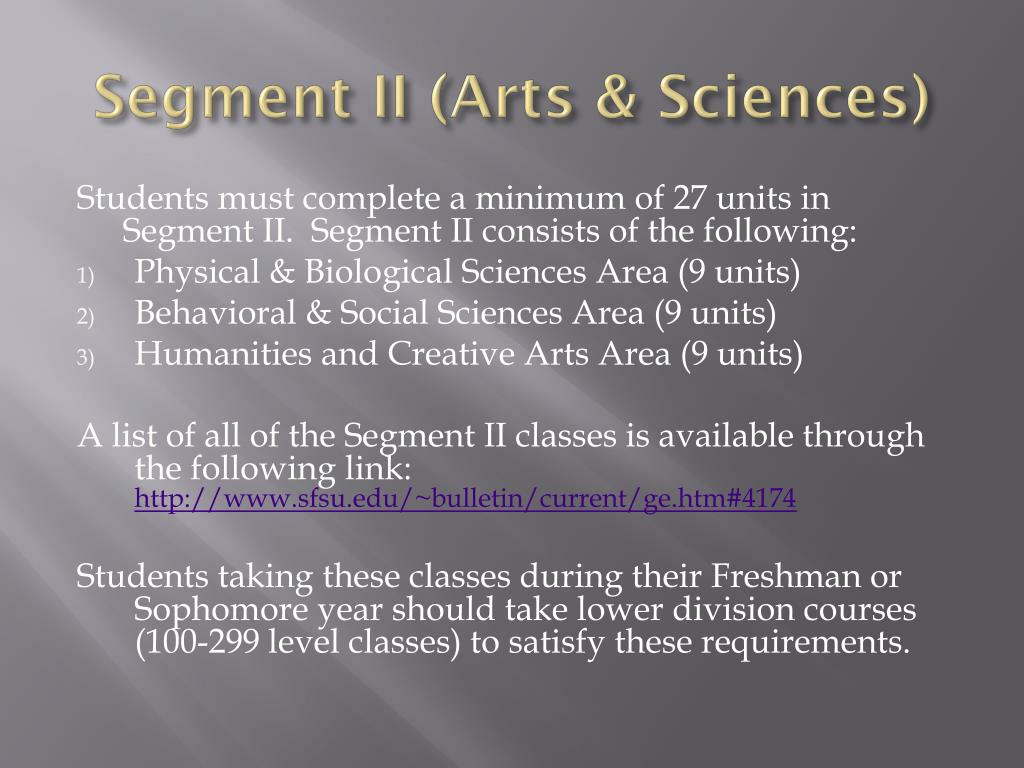 Segment II (Arts & Sciences)