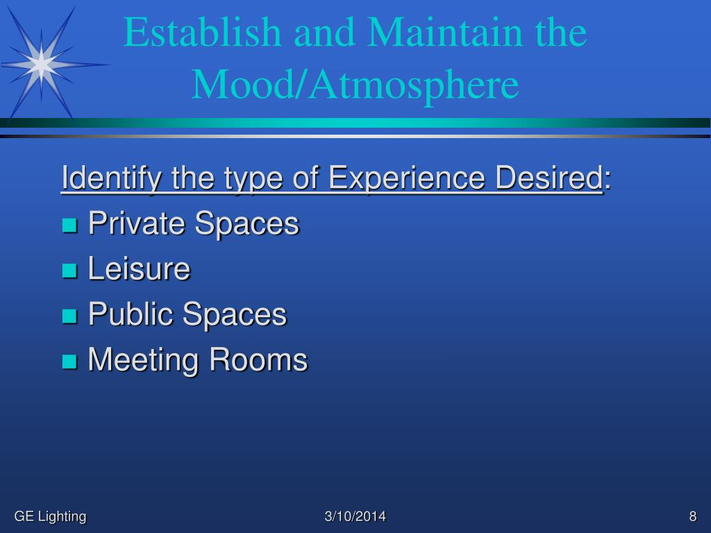 Establish and Maintain the Mood/Atmosphere