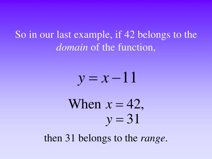 So in our last example, if 42 belongs to the