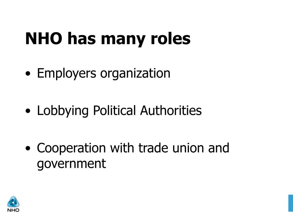 NHO has many roles