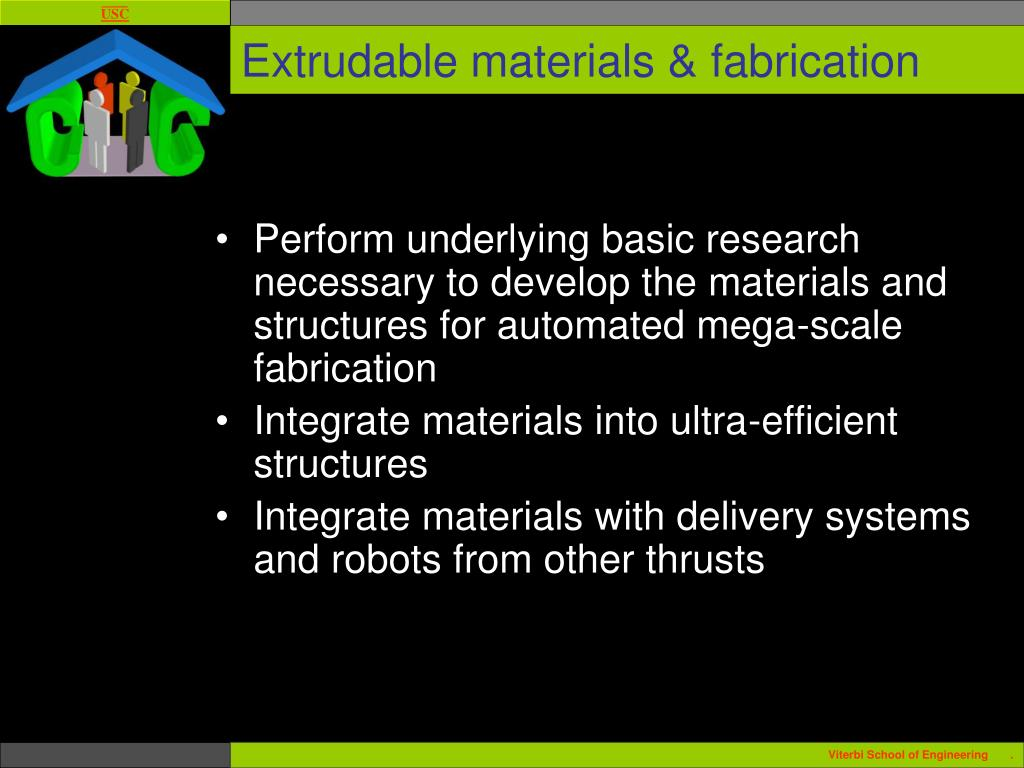 Extrudable materials & fabrication