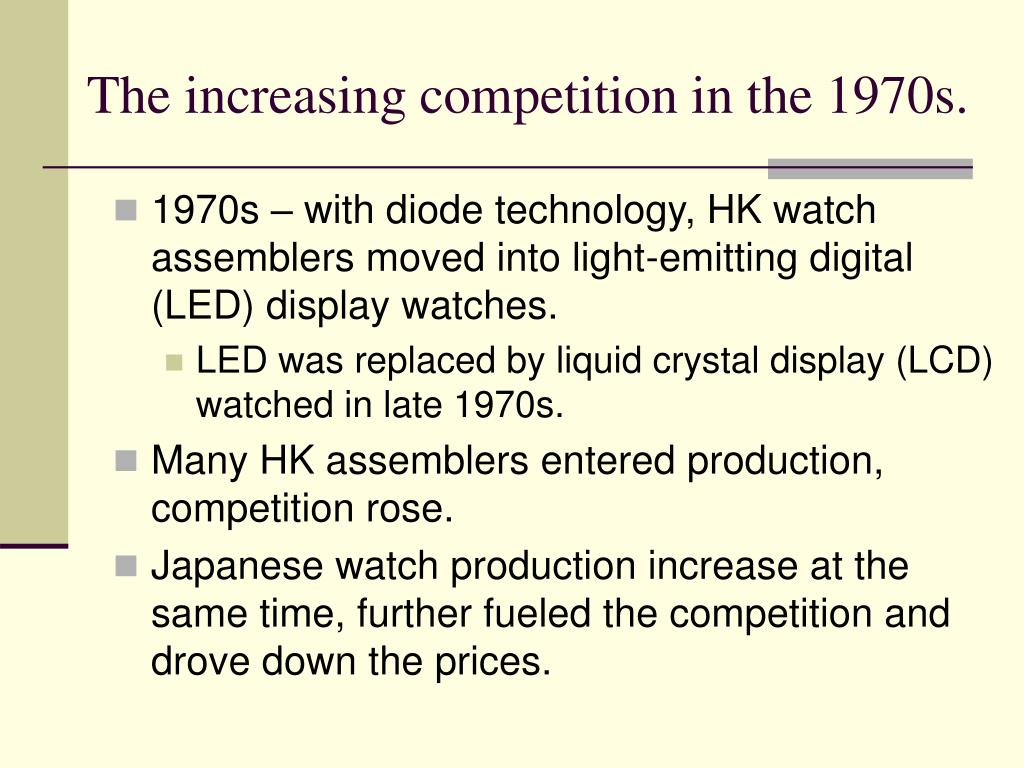 The increasing competition in the 1970s.