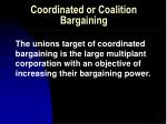 coordinated or coalition bargaining59