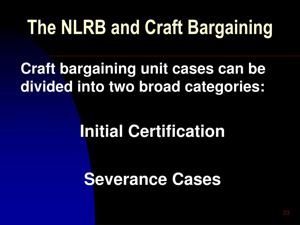 The NLRB and Craft Bargaining