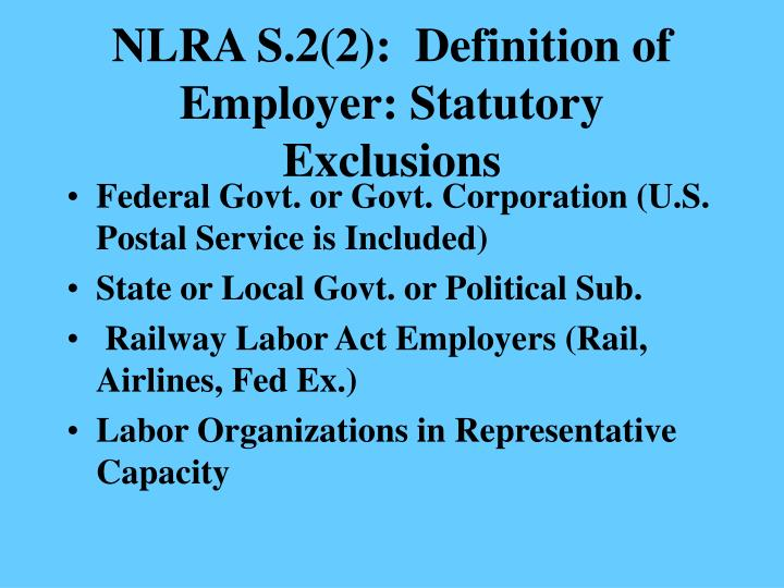 Nlra s 2 2 definition of employer statutory exclusions