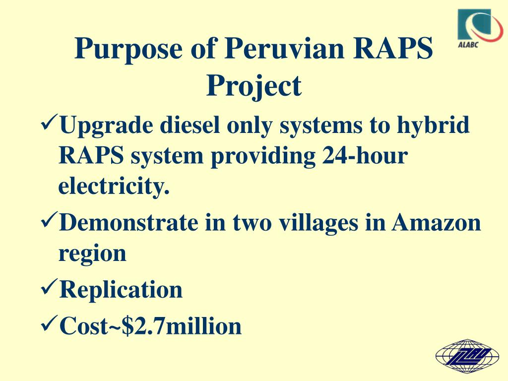 Purpose of Peruvian RAPS Project