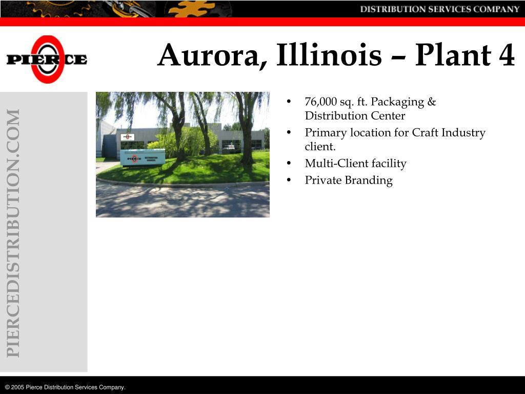 Aurora, Illinois – Plant 4