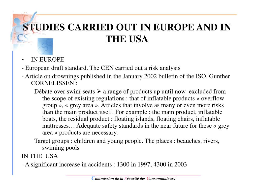 STUDIES CARRIED OUT IN EUROPE AND IN THE USA