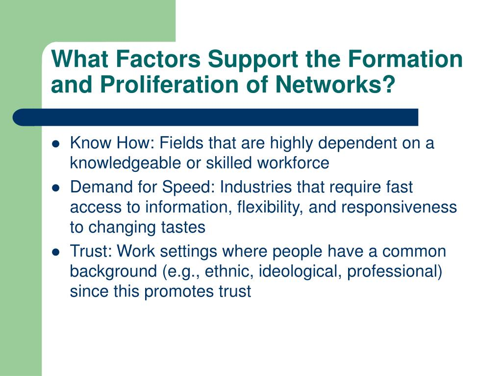 What Factors Support the Formation and Proliferation of Networks?