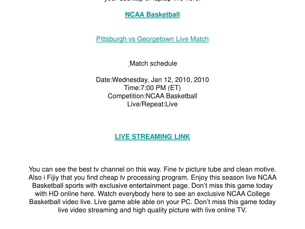 Pittsburgh vs Georgetown live streaming NCAA Basketball online on your PC/ Wednesday, Jan 12, 2010