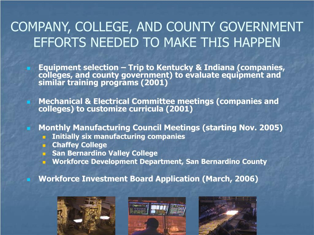COMPANY, COLLEGE, AND COUNTY GOVERNMENT EFFORTS NEEDED TO MAKE THIS HAPPEN