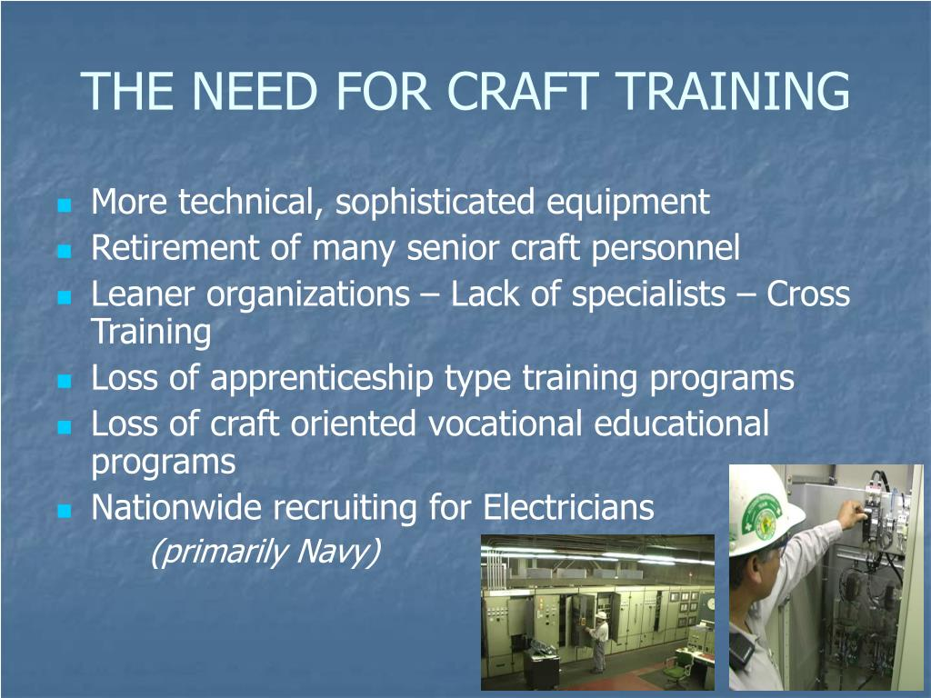THE NEED FOR CRAFT TRAINING