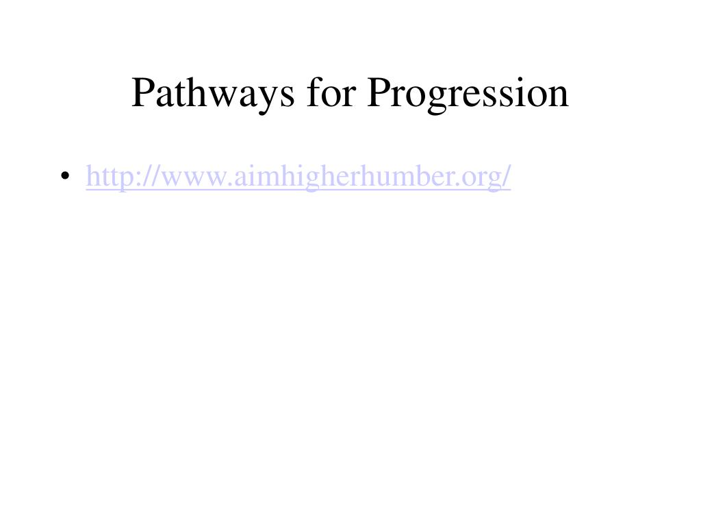 Pathways for Progression
