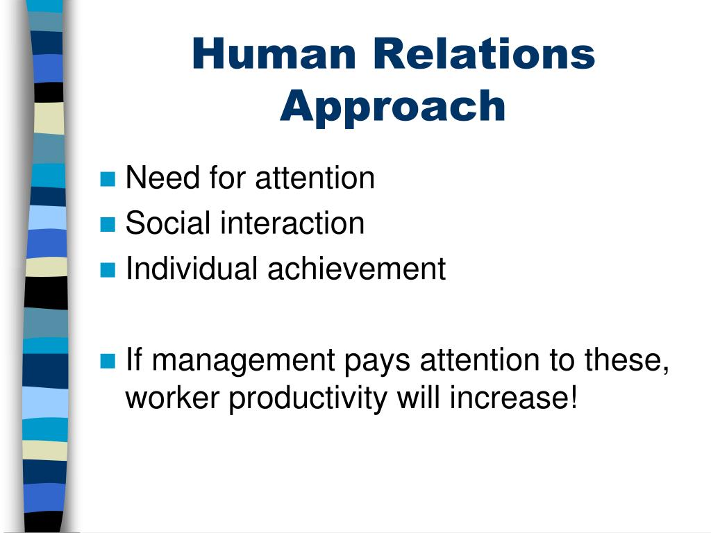 human relations approach Define human relations: a study of human problems arising from organizational and interpersonal relations (as in industry.