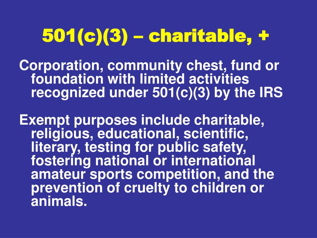 501(c)(3) – charitable, +
