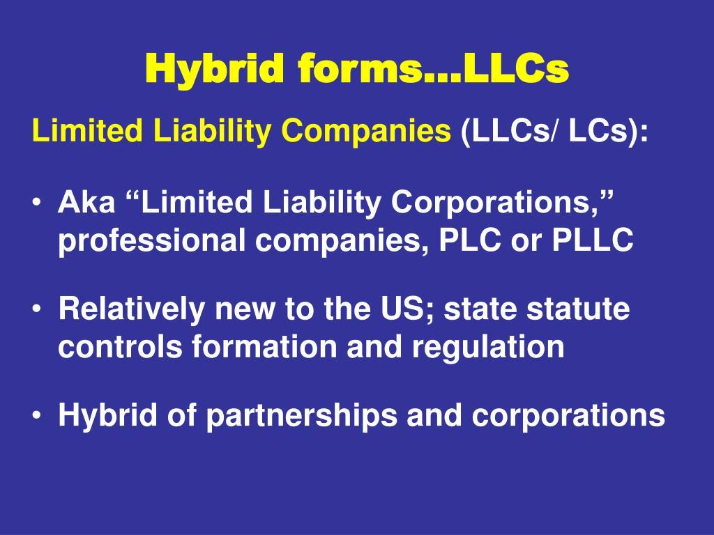 Hybrid forms…LLCs