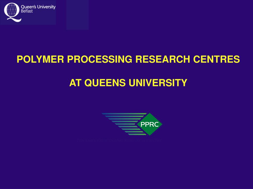 POLYMER PROCESSING RESEARCH CENTRES