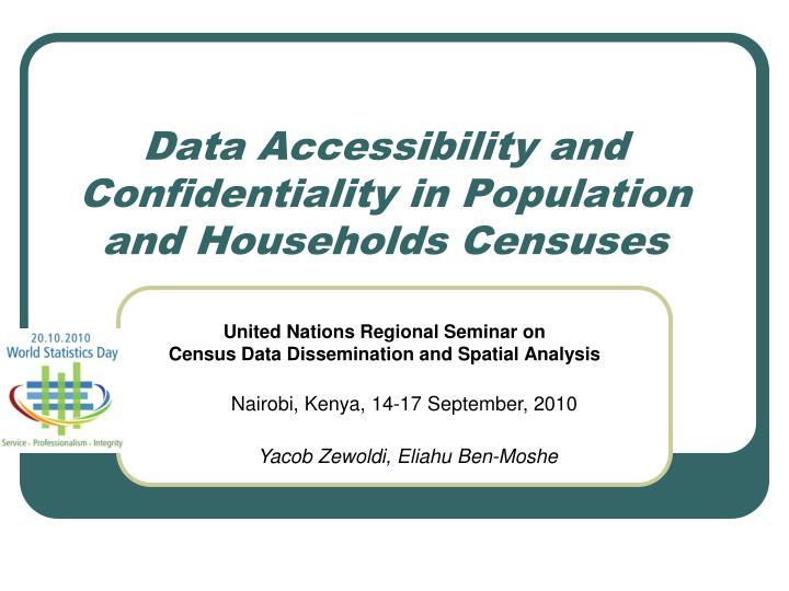 Data accessibility and confidentiality in population and households censuses l.jpg