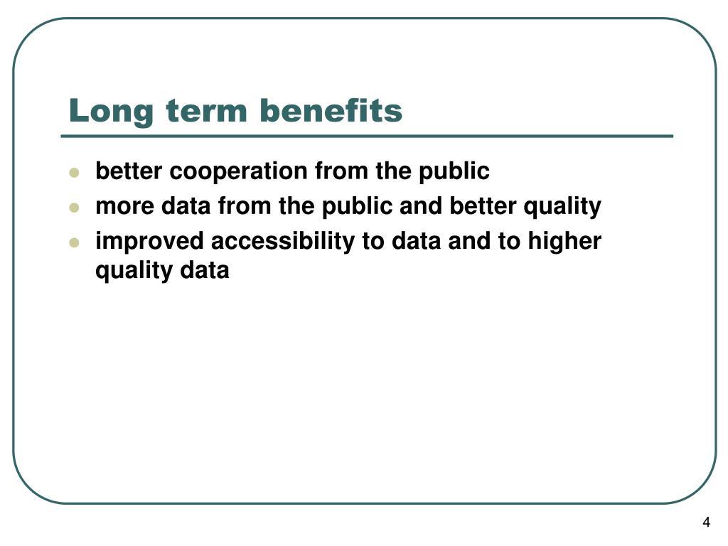 Long term benefits