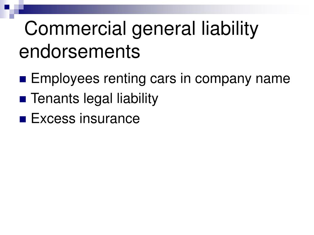 Commercial general liability endorsements