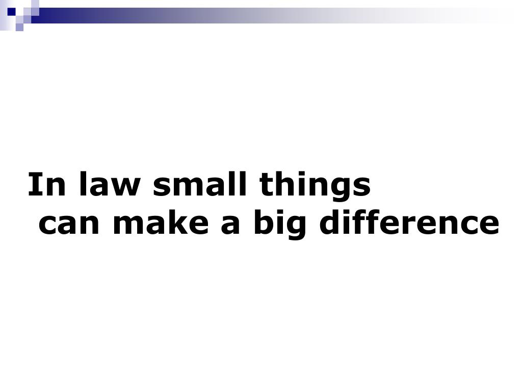 In law small things