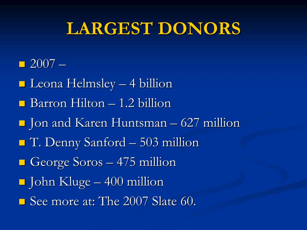 LARGEST DONORS
