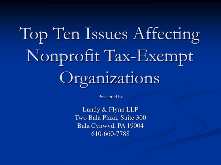 Top ten issues affecting nonprofit tax exempt organizations
