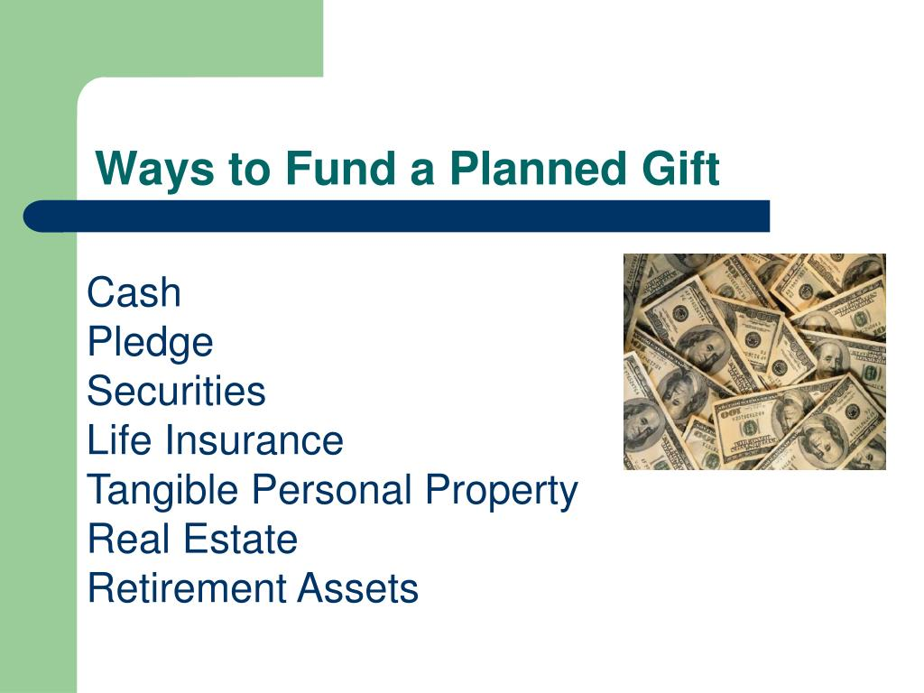 Ways to Fund a Planned Gift