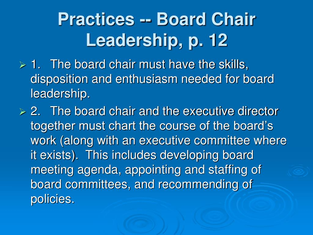 Practices -- Board Chair Leadership, p. 12