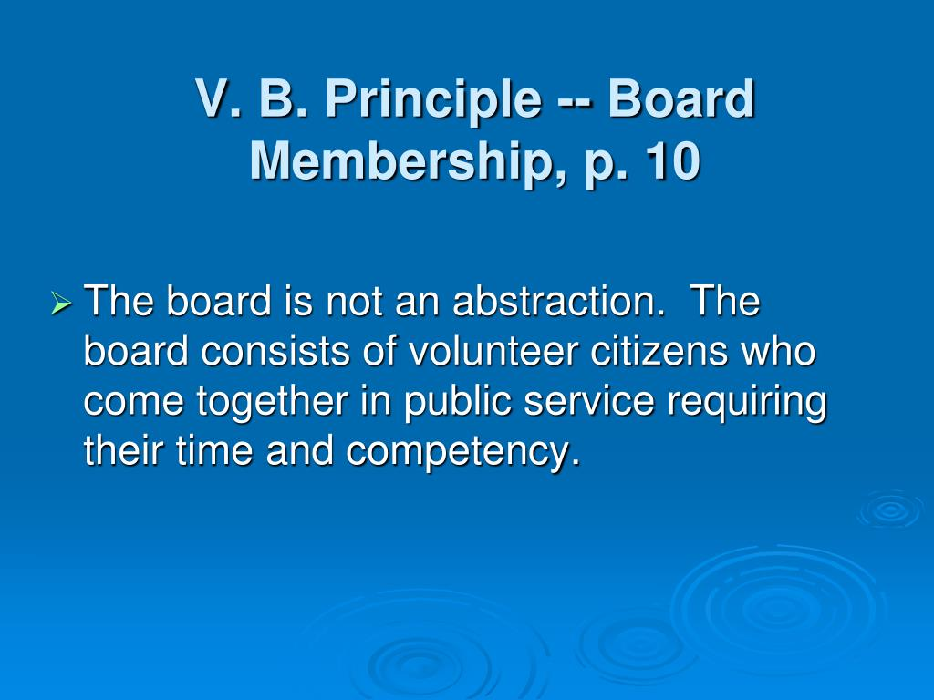 V. B. Principle -- Board Membership, p. 10