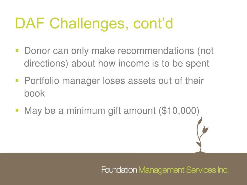 DAF Challenges, cont'd