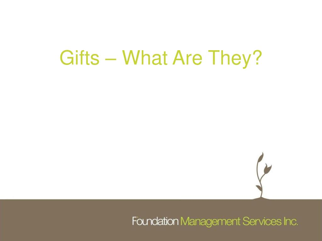 Gifts – What Are They?