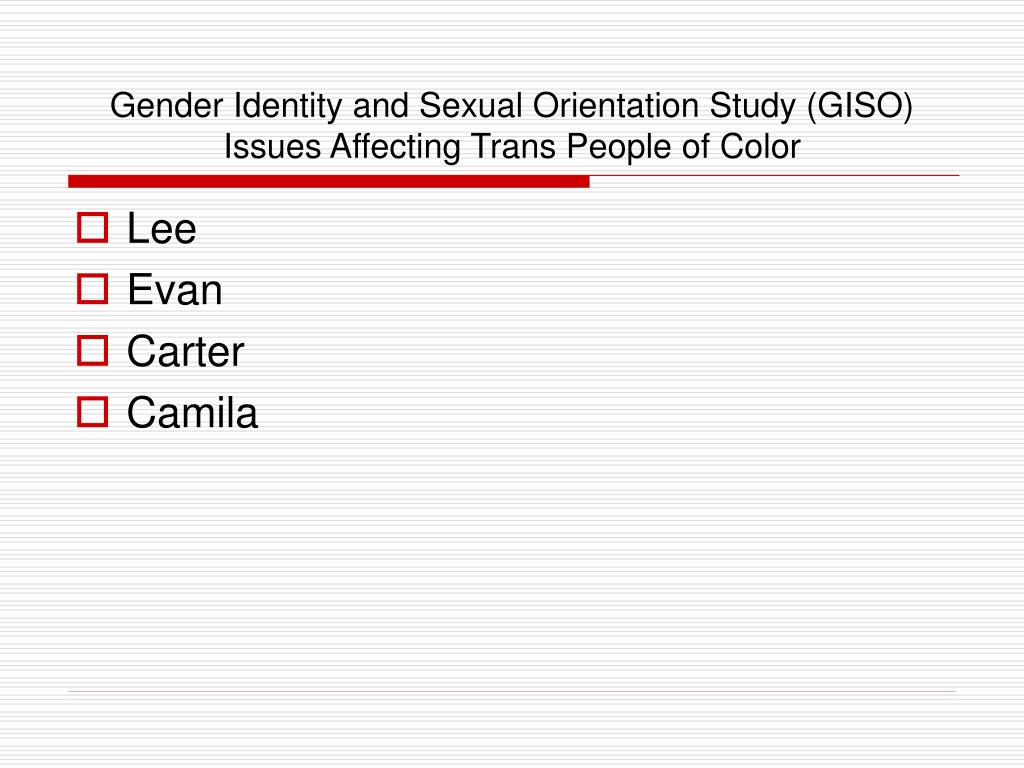 Gender Identity and Sexual Orientation Study (GISO) Issues Affecting Trans People of Color