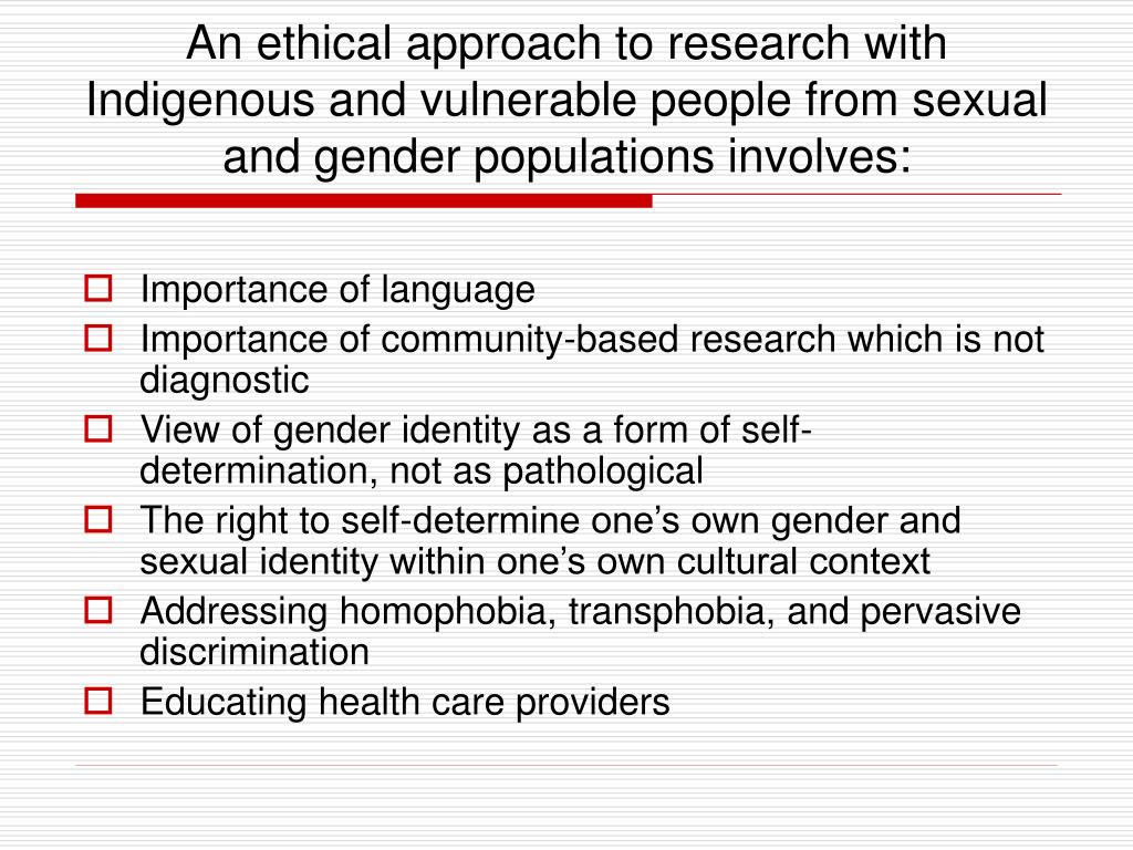 An ethical approach to research with Indigenous and vulnerable people from sexual and gender populations involves: