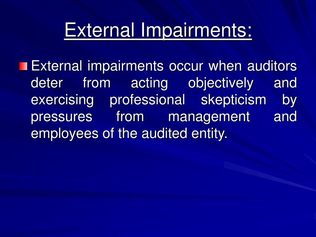 External Impairments: