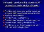 nonaudit services that would not generally create an impairment