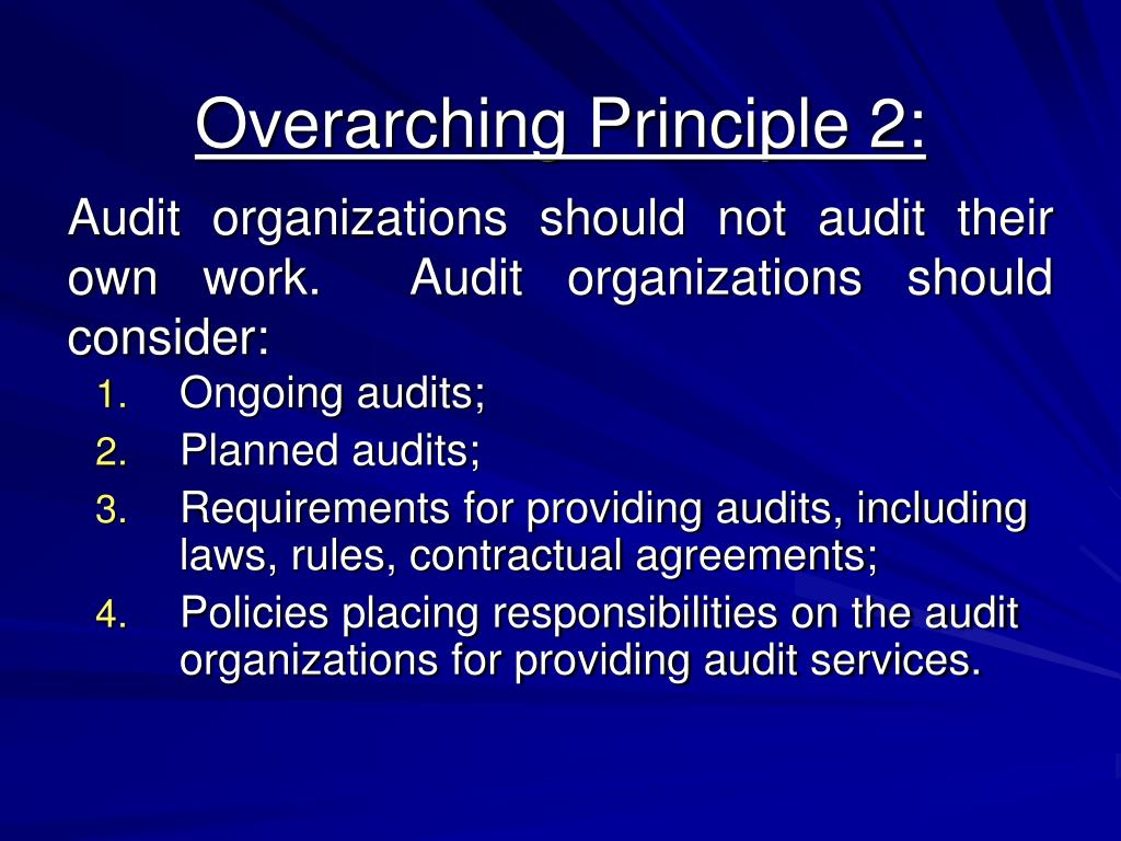 Audit organizations should not audit their own work.  Audit organizations should consider: