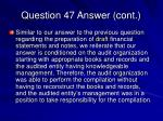 question 47 answer cont
