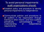 to avoid personal impairments audit organizations should
