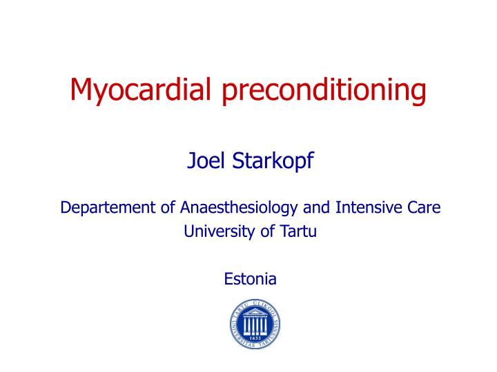 Myocardial preconditioning