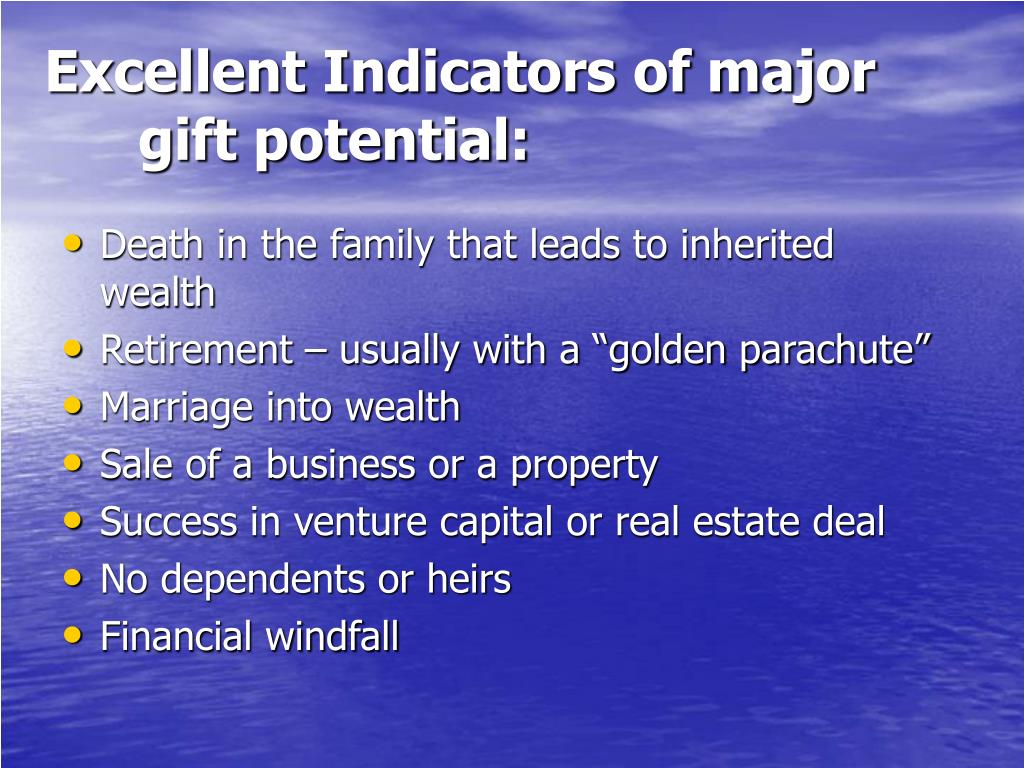 Excellent Indicators of major gift potential: