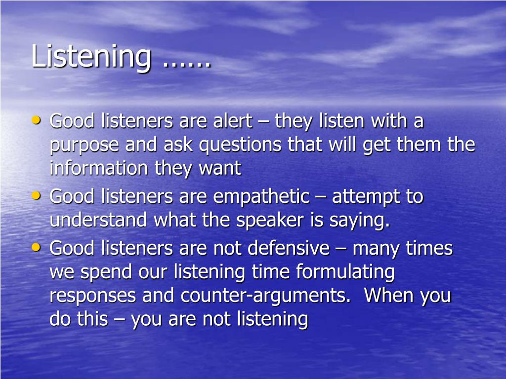 Listening ……